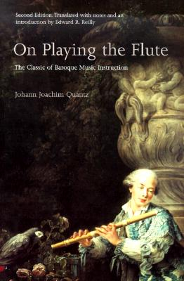 On Playing the Flute By Quantz, Johann Joachim/ Reilly, Edward R.